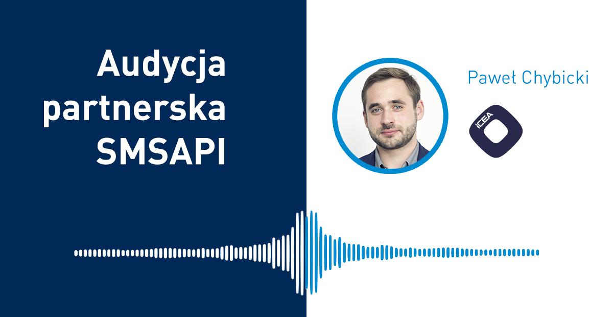 Audycja Partnerska SMSAPI: Paweł Chybicki z iCEA