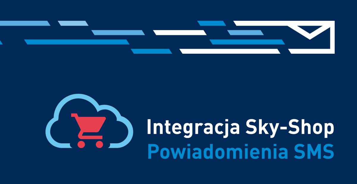 Integracja z Sky-Shop – powiadomienia SMS dla sklepu internetowego