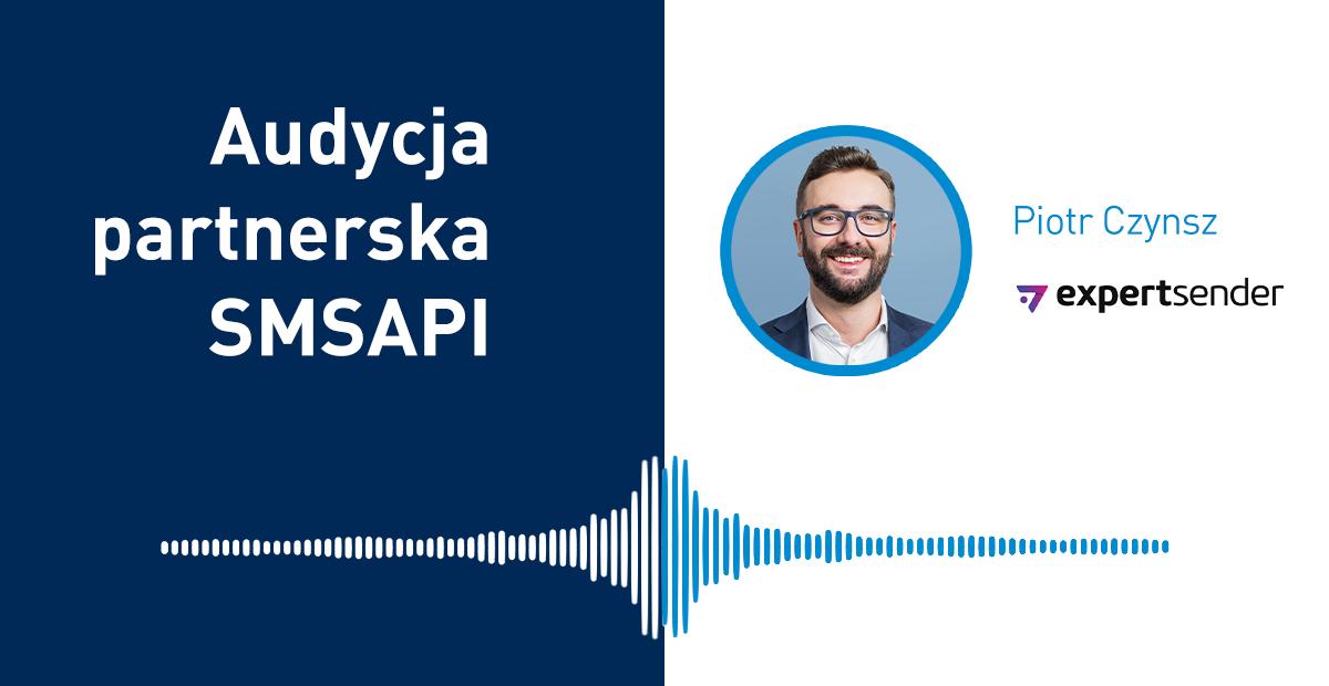 Audycja Partnerska SMSAPI - Piotr Czynsz ExpertSender