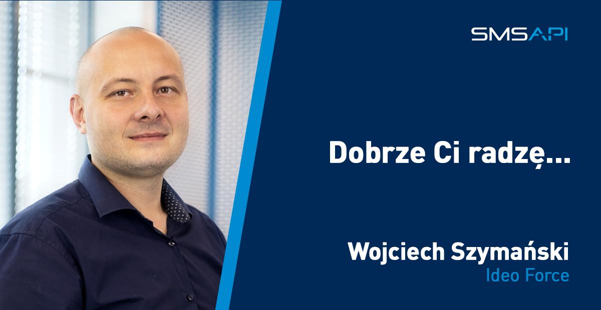 Dobrze Ci radzę Wojciech Szymański Ideo Force