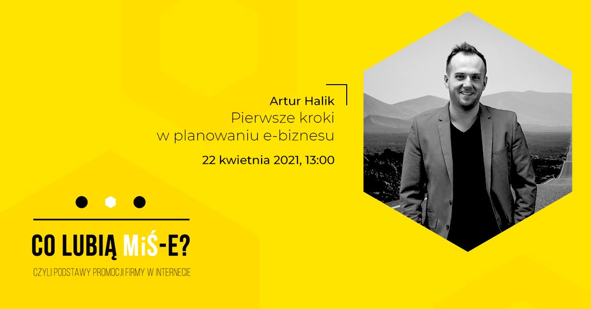 Co lubią MiŚ-e? Artur Halik Shoper Pierwsze kroki w planowaniu e-biznesu