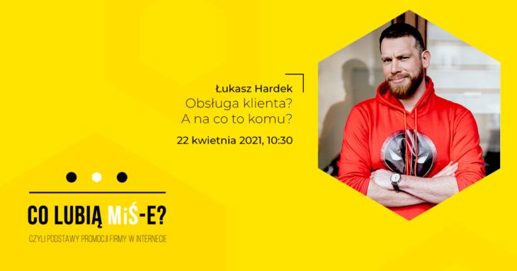 Szkolenie Co lubią MiŚ-e? Łukasz Hardek, Thulium Obsługa klienta? A na co to komu?