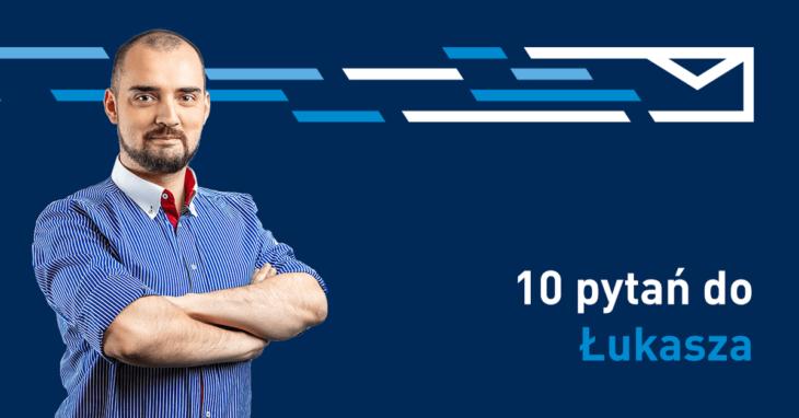 10 Pytań Łukasz Mitera IT System Security & Audit Specialist