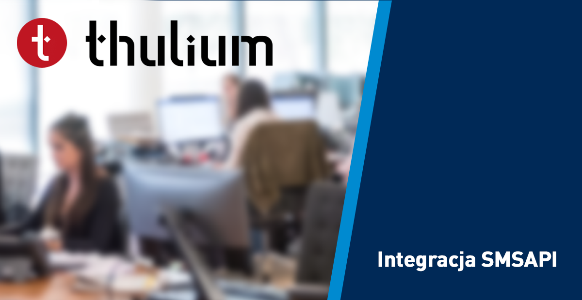 Integracja Thulium i SMSAPI - Powiadomienia SMS w obsłudze klienta