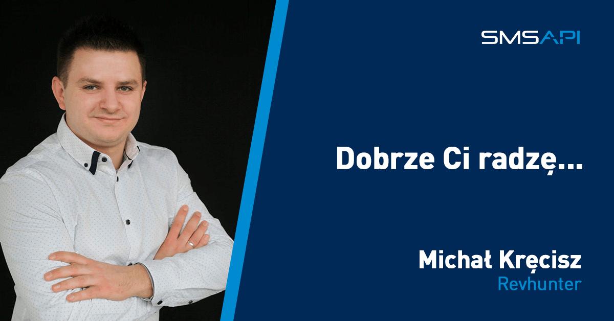 Dobrze Ci radzę: Michał Kręcisz – Buduj wartościowy ruch i wyciskaj z niego jak najwięcej!